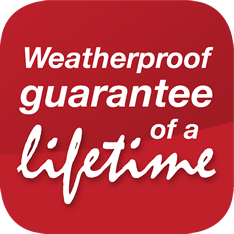 Weatherproof guarantee of a lifetime