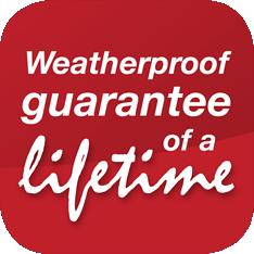Weatherproof guarantee of a lifetime